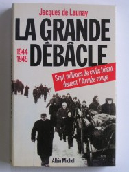 La grande débâcle. 1944 - 1945