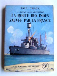 Paul Chack - La route des Indes sauvée par la France