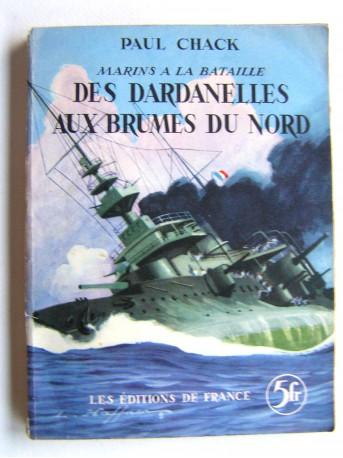 Paul Chack - Des dardanelles aux brumes du nord