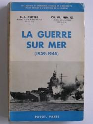La guerre sur mer. 1939 - 1945