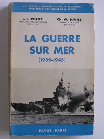 E.-B. Potter - La guerre sur mer. 1939 - 1945