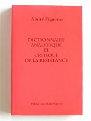 Dictionnaire analytique et critique de la résistance