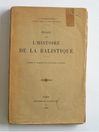 P. Charbonnier - Essais sur l'histoire de la balistique. Extrait du mémorial de l'artillerie navale