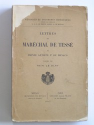 Lettres du Maréchal de Tesse au Prince Antoine de Monaco