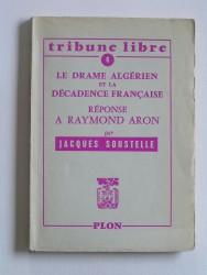 Le drame algérien et la décadence française. Réponse à Raymond Aron