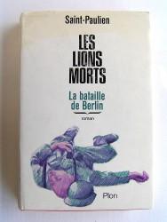 Saint-Paulien - Les lions morts. La bataille de Berlin