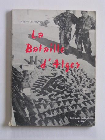 Jacques Le Prévost - La bataille d'Alger