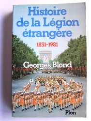 La Légion Etrangère. 1831 - 1981