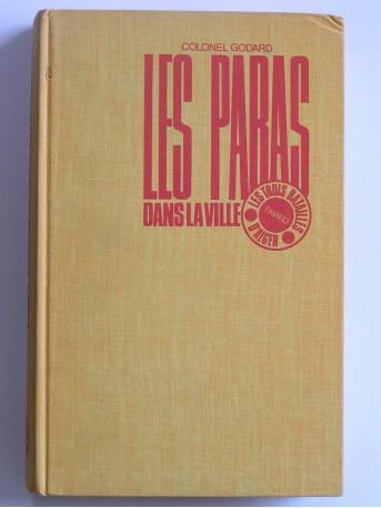 Colonel Yves Godard - Les paras dans la ville. Les trois batailles d'Alger. Tome 1