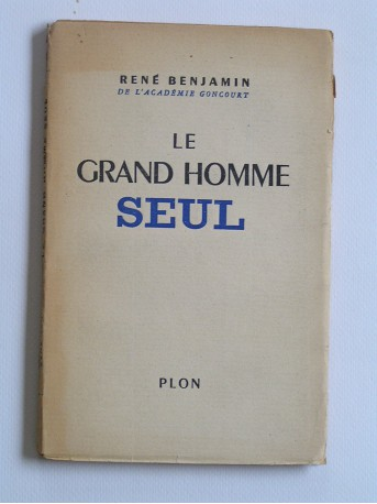 René Benjamin - Le grand homme seul