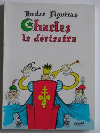 André Figueras - Charles de dérisoire