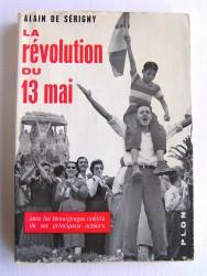 Alain de Sérigny - La révolution du 13 mai