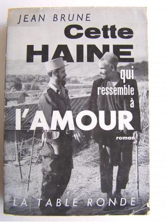Jean Brune - Cette haine qui ressemble à l'amour