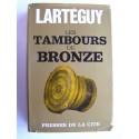 Jean Lartéguy - Les tambours de bronzes