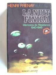 La nuit finira. Mémoires de résistance. 1940 - 1945