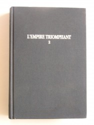 Jean Martin - L'Empire triomphant. Tome 2. Magreb. Indochine. Madagascar. Iles et comptoirs