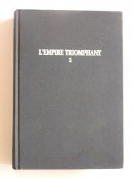 Jean Martin - L'Empire triomphant. Tome 2. Magreb. Indochine. Madagascar. Iles et comptoirs