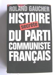 Histoire secrète du Parti Communiste Français