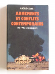 André Collet - Armements et conflits contemporains de 1945 à nos jours