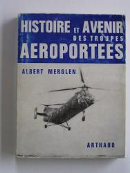 Albert Merglen - Histoire et avenir des troupes aéroportées
