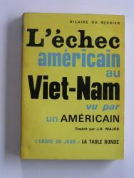 L'échec américain au Viet-Nam vu par un Américain