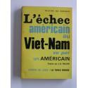 Hilaire Du Berrier - L'échec américain au Viet-Nam vu par un Américain