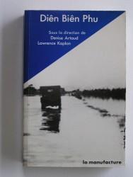 Collectif - Diên Biên Phu. L'Alliance atlantique et la défense du Sud-Est asiatique