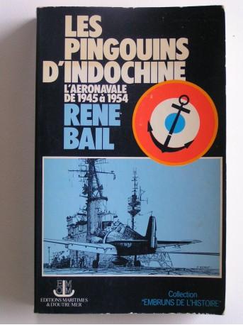 René Bail - Les pingouins d'Indochine. L'aéronavale de 1945 à 1954