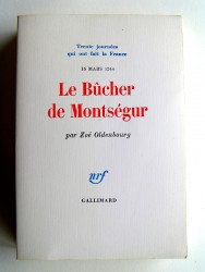 Zoé Oldenbourg - Le Bûcher de Montségur. 16 mars 1244