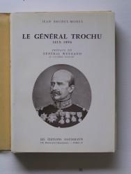 Le général Trochu. 1815 - 1886
