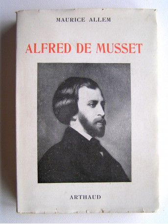 Maurice Allem - Alfred de Musset