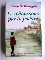Elisabeth Bourgois - Les chaussons par la fenêtre