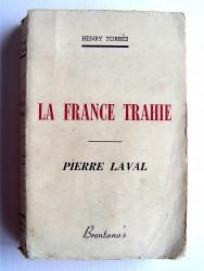 La France Trahie. Pierre Laval