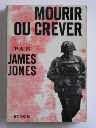 James Jones - Mourir ou crever
