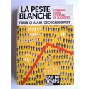 Pierre Chaunu et Georges Suffert - La peste blanche. Comment éviter le suicide de l'Occident