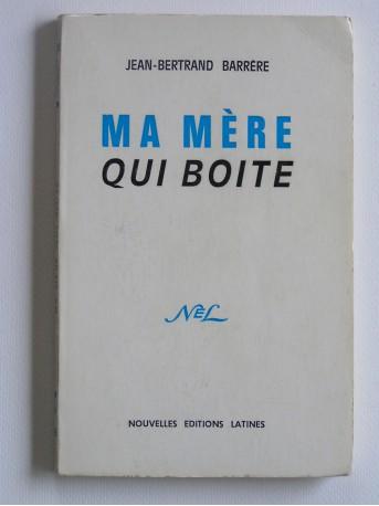 Jean-Bernard Barrère - Ma Mère qui boite