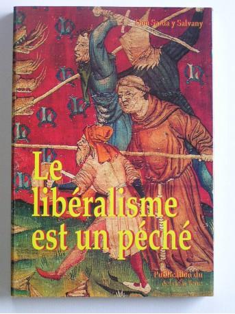 Don Félix Sarda y Salvany - Le libéralisme est un péché.