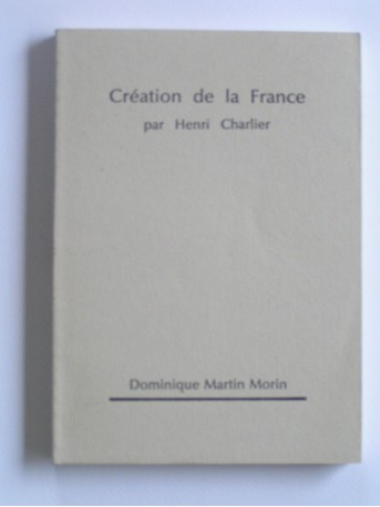 Henri Charlier - Création de la France