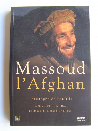 Christophe de Ponfilly - Massoud l'Afghan