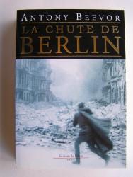 Antony Beevor - La chute de Berlin