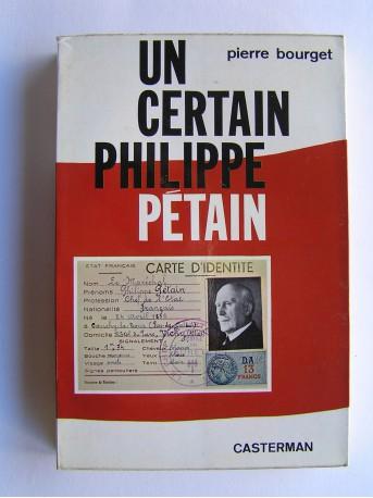 Pierre Bourget - Un certain Philippe Pétain