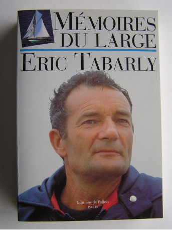 Eric Tabarly - Mémoires du large