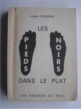 André Figueras - Les Pieds-Noirs dans le plat