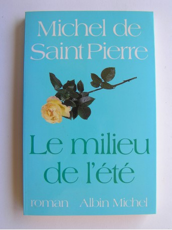 Michel de Saint-Pierre - Le milieu de l'été