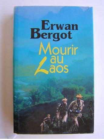 Erwan Bergot - Mourir au Laos
