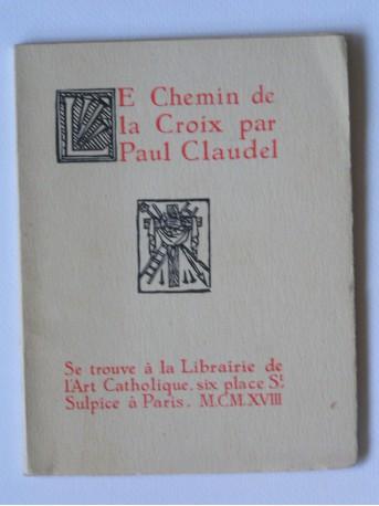 Paul Claudel - Le chemin de la Croix