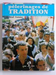 Rémi Fontaine - Pélerinages de tradition