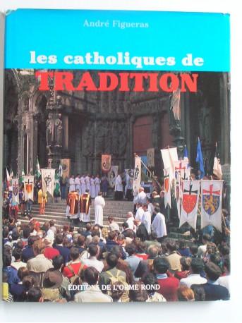 André Figueras - Les catholiques de tradition