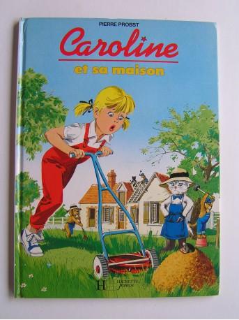 Pierre Probst - Caroline et sa maison