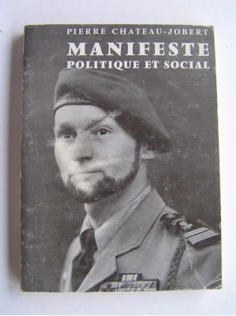 Colonel Pierre Chateau-Jobert - Manifeste politique et social